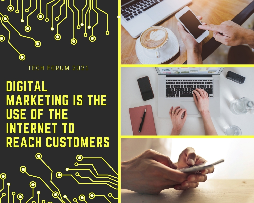Digital marketing is the use of the internet, social media, search engines